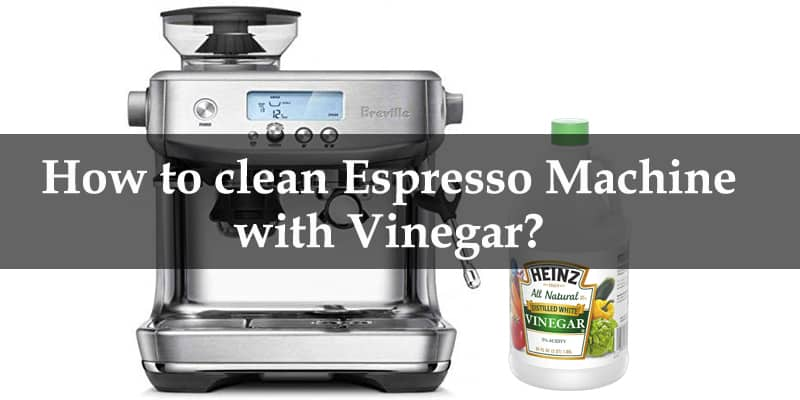 How to clean Espresso Machine with vinegar