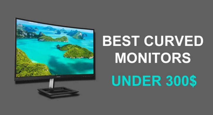 Best Curved Monitors Under 300