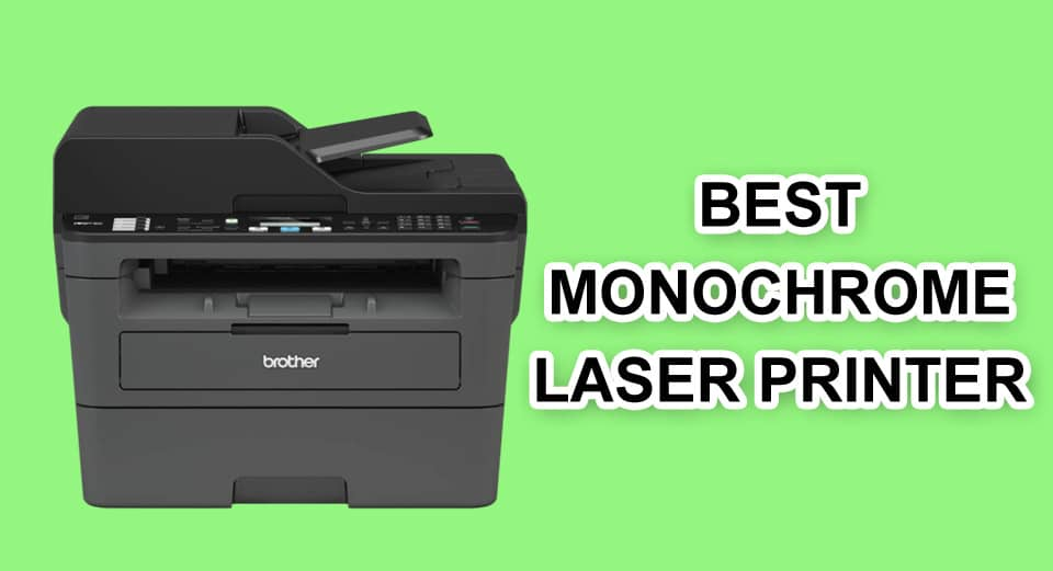 Best Monochrome Laser Printer with Scanner