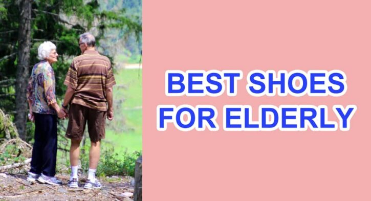 Best Shoes for Elderly with Balance Problems