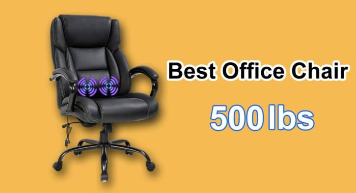 Best office chair for 500 lbs