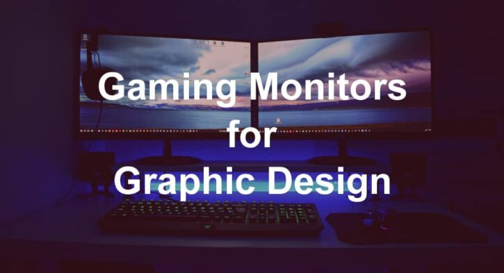 Are gaming monitors good for graphic design