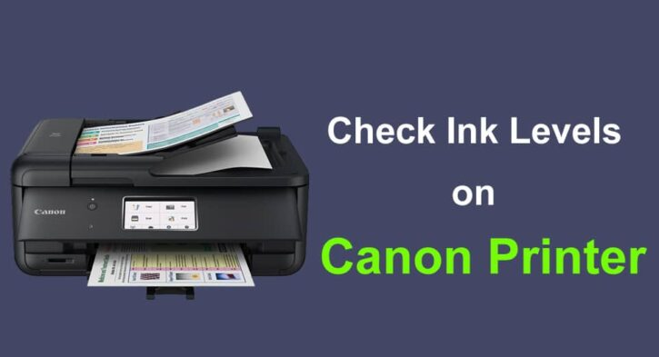 How to check ink levels on canon printer