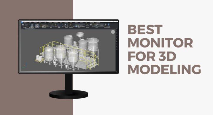 Best monitor for 3D modeling